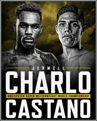 NOTES FROM THE BOXING UNDERGROUND: CHARLO-CASTANO IN THE SUMMER OF THE CANCEL