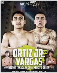 VERGIL ORTIZ JR. VS. SAMUEL VARGAS HEADLINES JULY 24 DAZN CARD AT FANTASY SPRINGS