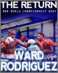 ANDRE WARD DOMINATES EDWIN RODGRIGUEZ; SCORES UNANIMOUS DECISION
